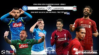 [TRỰC TIẾP] Napoli vs Liverpool (2h00 ngày 18/9). Soi kèo Cúp C1. Trực tiếp K+PC