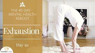 Preventing Exhaustion - Yoga for Mental Health - Day 10 with Mariya Gancheva