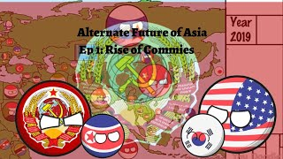(15 subs special)Alternate Future of Asia Ep:1 Rise of Commies