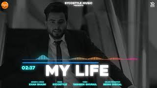 My Life – Khan Bhaini Video HD