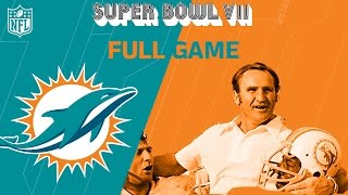 Super Bowl VII: Dolphins Complete Perfect Season | Dolphins vs. Redskins | NFL Full Game