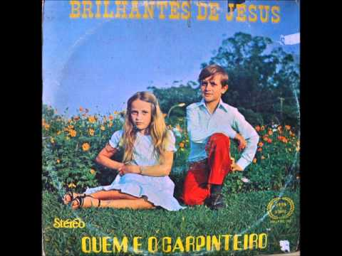 Quem é o Carpinteiro - Brilhantes de Jesus