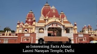 10 Interesting Facts About Laxmi Narayan Temple, Delhi