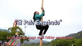 """""""El Palo Ensebado"""".  Ecuador."""