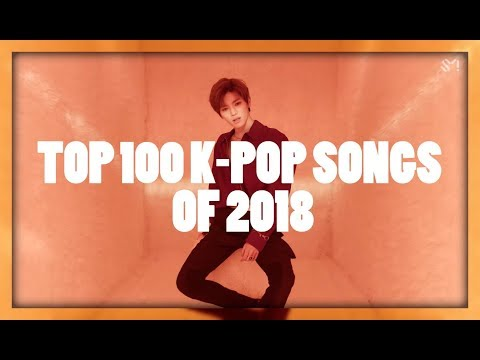 MY PERSONAL TOP 100 FAVOURITE K-POP SONGS OF 2018