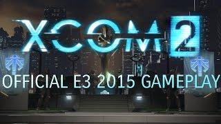 XCOM 2 E3 2015 Gameplay