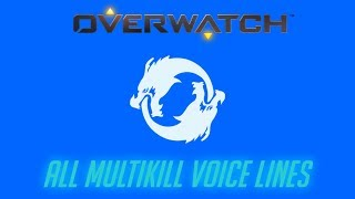 Overwatch - All Multikill Voice Lines