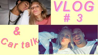 NEW VLOG AND A CAR TALK!!!