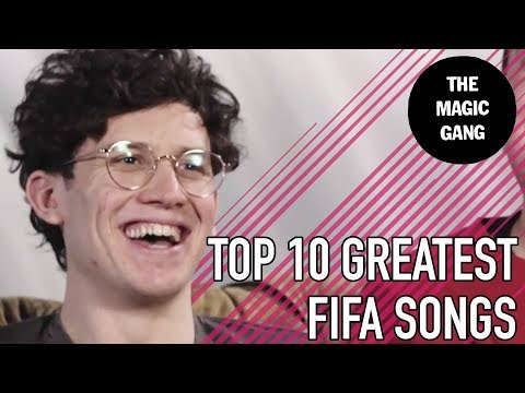 10 GREATEST FIFA SONGS | The FIFA Playlist w/ THE MAGIC GANG | SPORF