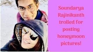 Soundarya Rajinikanth shares honeymoon pictures; gets trol..