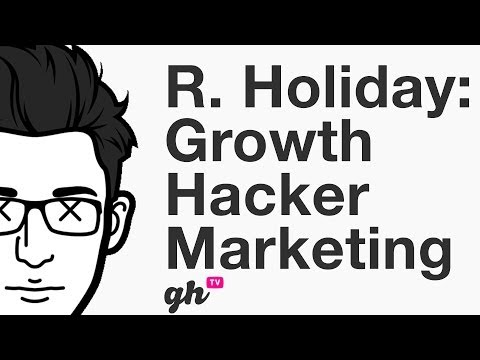 Ryan Holiday Growth Hacker Marketing
