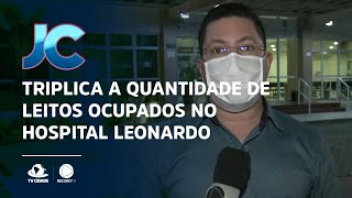 Triplica a quantidade de leitos ocupados no Hospital Estadual Leonardo Da Vinci