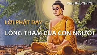 Lời Phật dạy về Lòng Tham của Con Người - Nghe Phật Pháp Tịnh Tâm