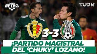 ¡Qué Golazos! El partidazo del 'Chucky' vs Bégica | Bélgica 3-3 México - Amistoso 2017 | TUDN