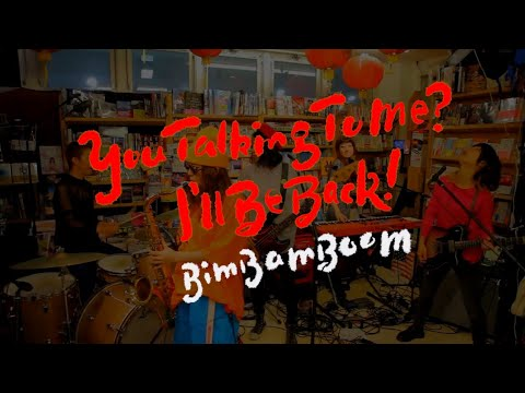 BimBamBoom - You Talking To Me? I'll Be Back! (Live 2019/9/27)