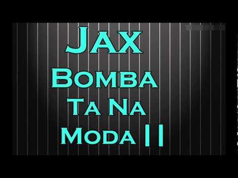 Baixar Jax - Bomba Ta Na Moda (Parte2)