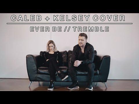 Worship Medley - Ever Be / Tremble | Caleb + Kelsey Mashup