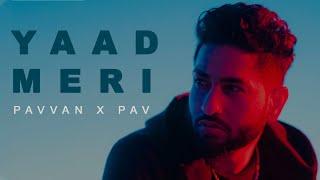 Video Yaad Meri - Pavvan - Pav Dharia