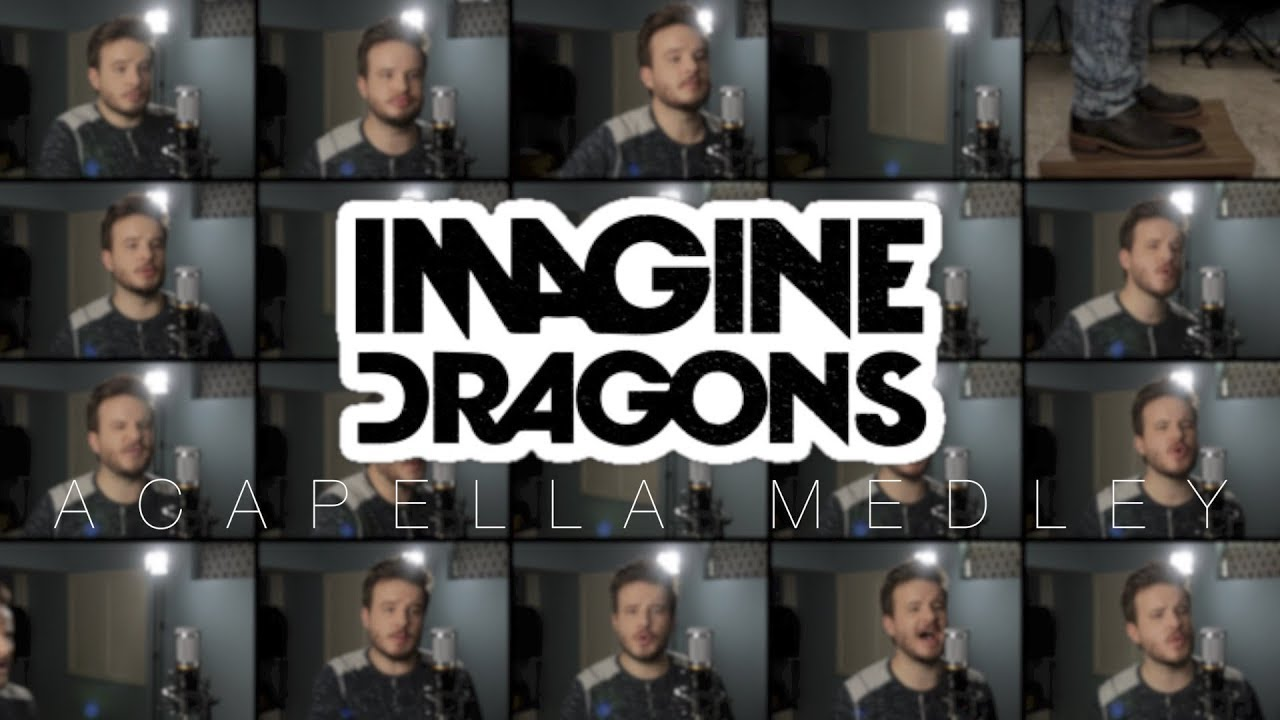 Imagine+Dragons+ACAPELLA+Medley+(Lyric+Video)+-+Whatever+it+Takes,+Thunder,+Believer+and+MORE!