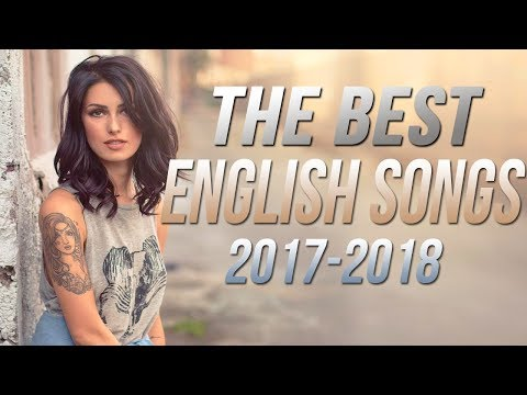 Best English Songs 2017-2018 Hits, New Songs Playlist The Best English Love Songs Colection HD