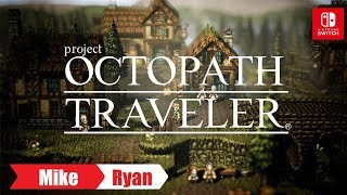 Project Octopath Traveler (Switch) Mike & Ryan