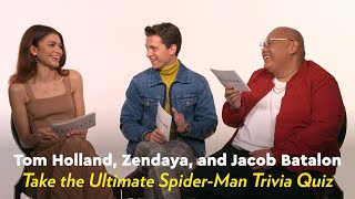 Tom Holland, Zendaya, and Jacob Batalon Take the Ultimate Spider-Man Trivia Quiz