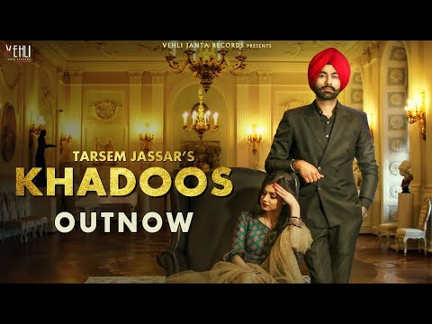 Khadoos : Tarsem Jassar (Official Song)