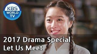 Let Us Meet |  만나게 해주오 [KBS Drama Special / 2017.10.06]