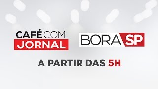 [AO VIVO] CAFÉ COM JORNAL E BORA SP - 23/08/2019