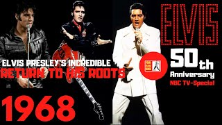 Elvis Returns To His Roots | 50th Anniverary Elvis 1968 NBC TV-Special | Your Elvis Guide