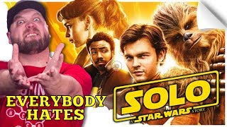 Everybody Hates Solo: A Star Wars Story