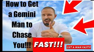 How To Get A Gemini Man to Chase You! -  3 Tricks to Attract A Gemini Man FAST