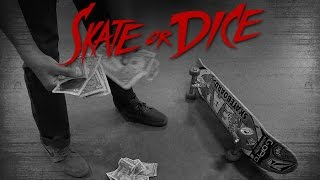 Sean Malto, Mikey Taylor, & Alex Midler - Skate or Dice!