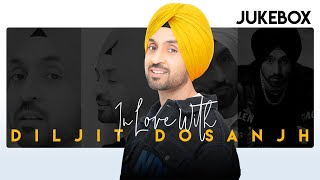 In Love With Diljit Dosanjh Best Songs JukeBox Video HD