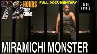 72 Hours: True Crime | S2E13 | Monster of Miramichi