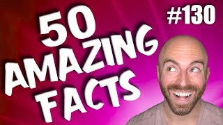 50 AMAZING Facts to Blow Your Mind! #130