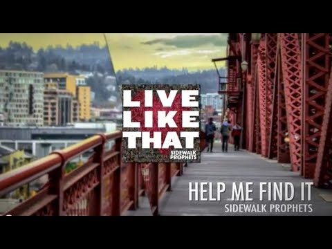 Help me find it - Sidewalk Prophets