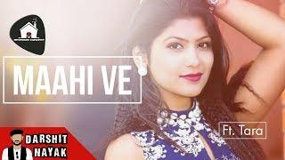 Maahi Ve – Darshit Nayak – Bedroom Concert Ft Tara