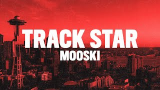 "Mooski - Track Star (Lyrics) ""she a runner she a track star"""