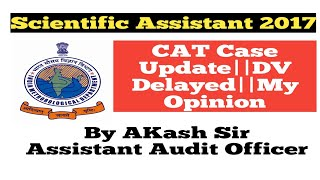 SSC Scientific Assistant 2017||CAT Case||Update Status||My Opinion