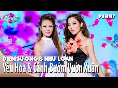 PBN 117 | Diễm Sương & Như Loan - Yêu Hoa & Cánh Bướm Vườn Xuân