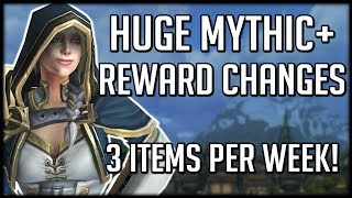 Huge Changes To Mythic+ Rewards - 3 Items In Weekly Chest!   WoW Battle for Azeroth