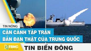 Tin Biển Đông: Trung Quốc bành trướng trên Biển Đông, ngang nhiên tập trận bắn đạn thật | FBNC