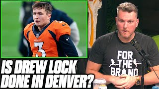 Pat McAfee On If Drew Lock Is Done In Denver After Teddy Bridgewater Trade