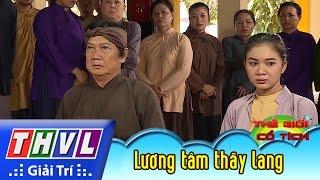 THVL | Thế giới cổ tích - Tập 170: Lương tâm thầy lang (phần cuối)