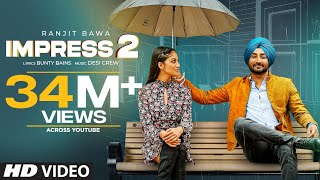 Impress 2 – Ranjit Bawa Video HD