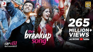The Breakup Song - Ae Dil Hai Mushkil |  Latest Official Song 2016 | Pritam | Arijit I Badshah