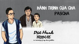 Hành Trình Của Cha (Pascha)   Dật Hanh   Lyric Video Official