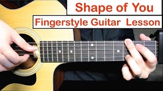 Shape of You (Ed Sheeran) - Fingerstyle Guitar Lesson (Tutorial) How to play Fingerstyle Guitar