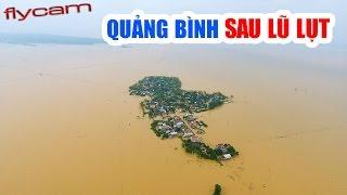 Quảng Bình sau 2 ngày lũ lụt nhìn từ Flycam (Bản Full)